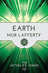 Earth (The Afterlife Series Book 3)