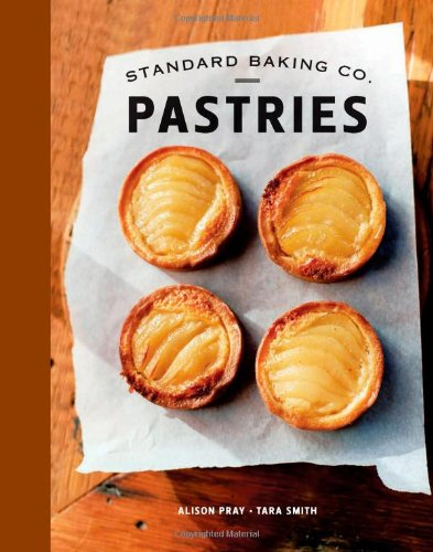 Standard Baking Co. Pastries by Alison Pray, Tara Smith