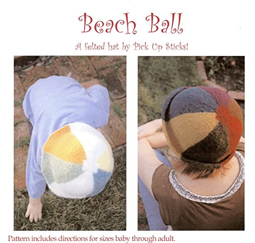 Beach Ball: A Felted Hat Pattern by Pick Up Sticks - Knitting Felted Hat Pattern to Make for Baby - Adult (Hats Knitting Felted)