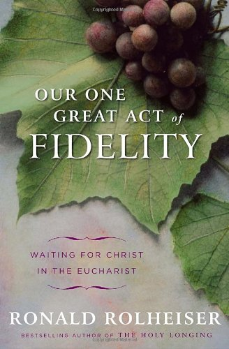 Our One Great Act of Fidelity: Waiting for Christ in the