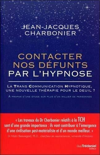 Contacter Nos Defunts Par L Hypnose La Trans Communication Hypnotique Une Nouvelle Therapie Pour Le Deuil Ɯ¬ ɀšè²© Amazon
