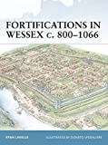 Fortifications in Wessex c. 800-1066: The Defences of Alfred the Great Against the Vikings (Fortress)
