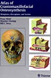 Atlas of Craniomaxillofacial Osteosynthesis : Miniplates, Microplates, and Screws, , 3131164913