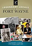 img - for Legendary Locals of Fort Wayne book / textbook / text book