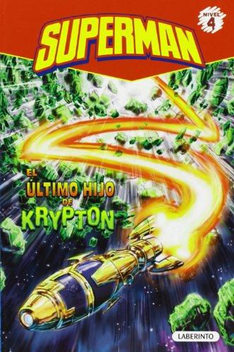 Superman. El ultimo hijo de Krypton (Spanish Edition) (Superman, Level 4) [Michael Dahl] (Tapa Blanda)