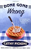 Done Gone Wrong, Cathy Pickens, 0312343094