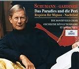 Robert Schumann:  Das Paradies und die Peri / Requiem für Mignon / Nachtlied - The Monteverdi Choir / Orchestre Révolutionnaire et Romantique / John Eliot Gardiner