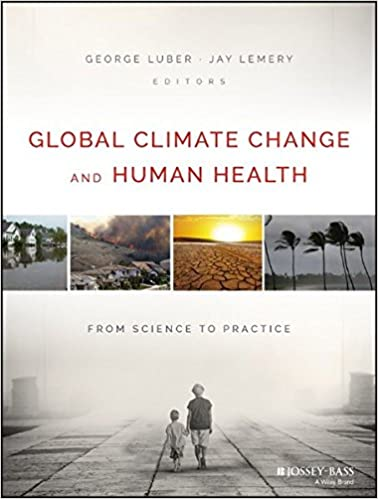 Global Climate Change and Human Health: From Science to Practice George Luber and Jay Lemery