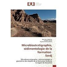 Microbiostratigraphie, sédimentologie de la formation Serdj: Microbiostratigraphie, sédimentologie et géométrie des dépôts de la formation Serdj de la région de Kasserine