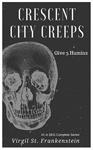 """Crescent City Creeps #1: """"Give 3 Huminz"""" (SEG Completes)"""