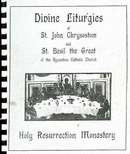 Divine Liturgies of St. John Chrysostom and St. Basil the Great of the Byzantine Catholic Church (Divine Liturgy Of St John Chrysostom Catholic)