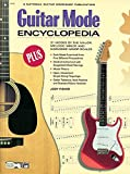 Guitar Mode Encyclopedia: 21 Modes of the Major, Melodic Minor, and Harmonic Minor Scales (The Ultimate Guitarist's Reference Series)