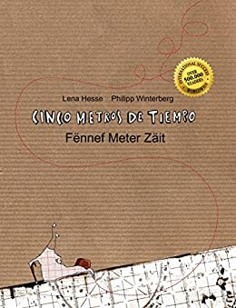 Cinco metros de tiempo/Fënnef Meter Zäit: Libro infantil ilustrado español-luxemburgués (Edición bilingüe) (Spanish Edition) by [Winterberg, Philipp, Hesse, Lena]