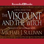 The Viscount and the Witch | Michael J. Sullivan