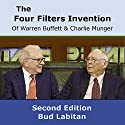 The Four Filters Invention of Warren Buffett and Charlie Munger (Second Edition) Hörbuch von Bud Labitan Gesprochen von: Jeffrey A. Hering