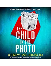 The Child in the Photo: An Absolutely Addictive and Gripping Psychological Thriller