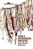 img - for Sobre o Autoritarismo Brasileiro (Em Portugues do Brasil) book / textbook / text book