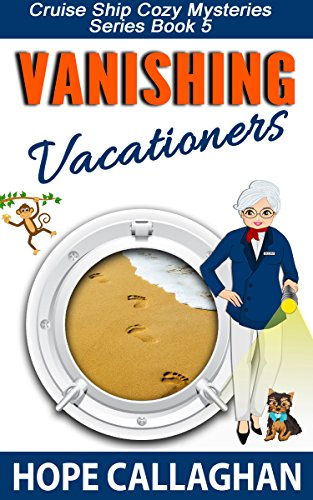 Vanishing Vacationers A Cruise Ship Cozy Mystery Cruise Ship - Cruise ship mysteries