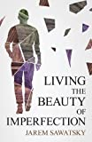 img - for Living the Beauty of Imperfection (How to Die Smiling) book / textbook / text book