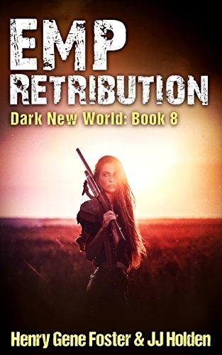 EMP Retribution (Dark New World, Book 8) - An EMP Survival Story by [Holden, J.J., Foster, Henry Gene]