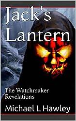 Jack's Lantern: The Watchmaker Revelations