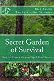 Secret Garden of Survival: How to grow a camouflaged food- forest.
