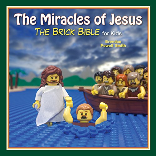 The Miracles of Jesus: The Brick Bible for Kids -
