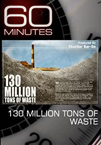 60 Minutes - 130 Million Tons of Waste (October 4, 2009)