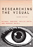 Researching the Visual (Introducing Qualitative Methods series), Michael Emmison, Philip D Smith, Margery Mayall, 1446207889