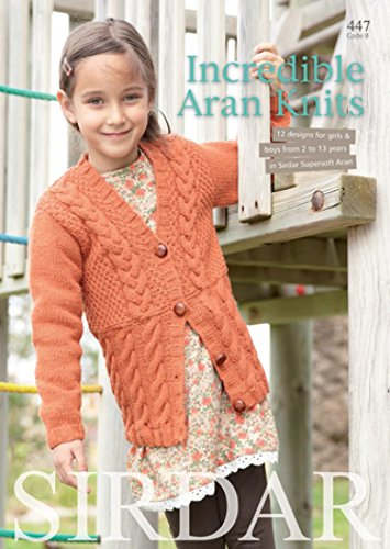 Sirdar Incredible Aran Knits 447 Knitting Pattern Book ()