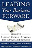 img - for Leading Your Business Forward: Aligning Goals, People, and Systems for Sustainable Success by Pyecha, John, Yount, Shane, Davies, Seth, Versteeg, Anna 1st edition (2013) Hardcover book / textbook / text book