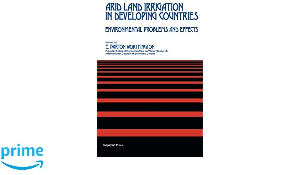 Amazon.com: Arid Land Irrigation in Developing Countries: Environmental  Problems and Effects (9781483127293): Barton E. Worthington: Books
