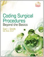 Coding Surgical Procedures: Beyond the Basics Front Cover