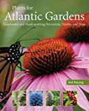 Plants for Atlantic Gardens, Jodi DeLong, 1551097982