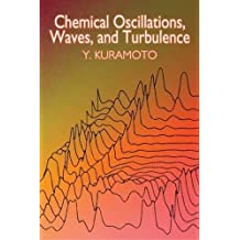 Chemical Oscillations, Waves, and Turbulence (Dover Books on Chemistry)