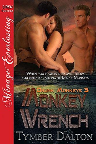 Monkey Wrench [Drunk Monkeys 3] (Siren Publishing Menage (Drunk Monkey)