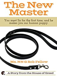 The New Master: You meet Sir for the first time, and he makes you our human puppy. (Cuck You! Interracial Edition Book 6)