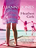 Front cover for the book Heathen Girls by Luanne Jones