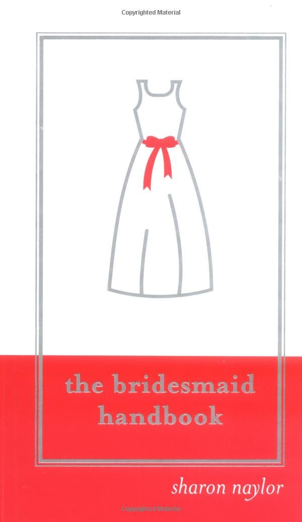 The Bridesmaid Handbook