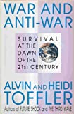 War and Anti-War : Survival at the Dawn of the 21st Century, Toffler, Alvin, 0316850241