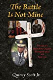 The Battle Is Not Mine: The Life of a Black Army Chaplain During the 1960s and Early '70s