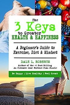 Keys Greater Health Happiness Beginners ebook