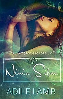 NINIA SEBAE (According to Lore Book 1) by [Lamb, Lily Adile]