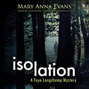 Isolation: The Faye Longchamp Mysteries, Book 9 | Mary Anna Evans