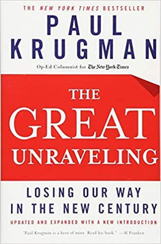 Paul Krugman Without Times Select >> The Great Unraveling Losing Our Way In The New Century Updated And