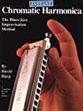 The Instant Chromatic Harmonica: The Blues/Jazz Improvisation Method Revised Edition