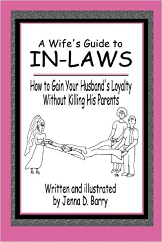 Download online A Wife's Guide to In-laws: How to Gain Your Husband's Loyalty Without Killing His Parents PDF, azw (Kindle), ePub, doc, mobi