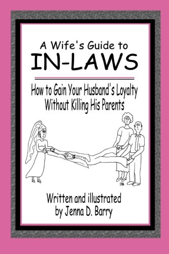 A Wife\'s Guide to In-laws: How to Gain Your Husband\'s ...