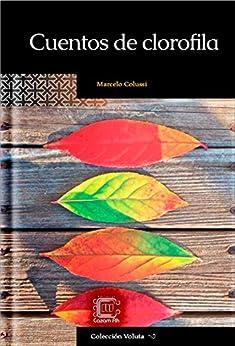 Cuentos de clorofila (Colección Voluta nº 5) (Spanish Edition) by [Colussi, Marcelo]