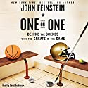 One on One: Behind the Scenes with the Greats in the Game Audiobook by John Feinstein Narrated by David de Vries